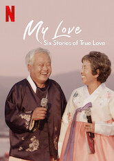 Search netflix My Love: Six Stories of True Love