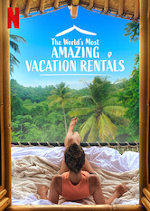 Search netflix The World's Most Amazing Vacation Rentals