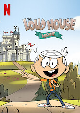 Search netflix The Loud House Movie