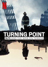 Search netflix Turning Point: 9/11 and the War on Terror