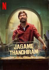 Search netflix Jagame Thandhiram